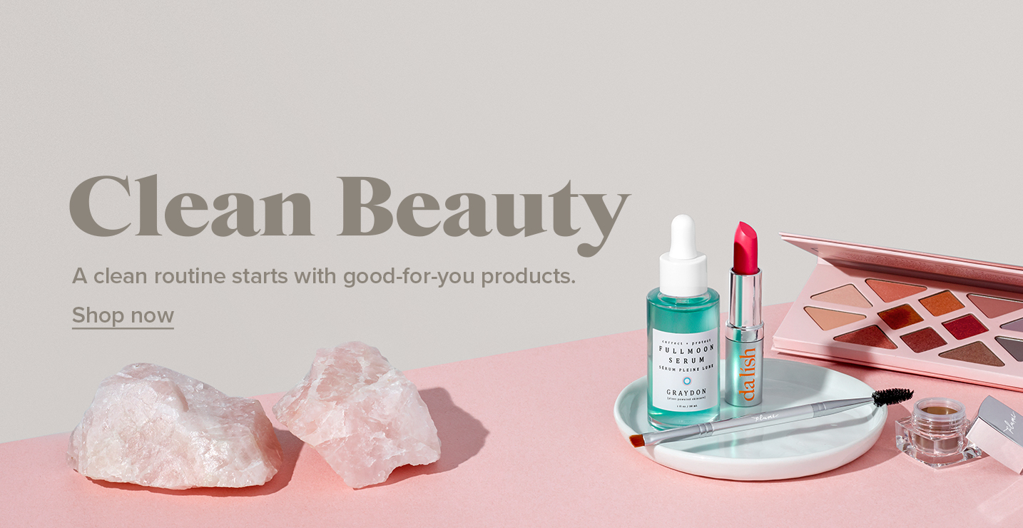 CleanBeauty. A clean routine starts with good-for-you products