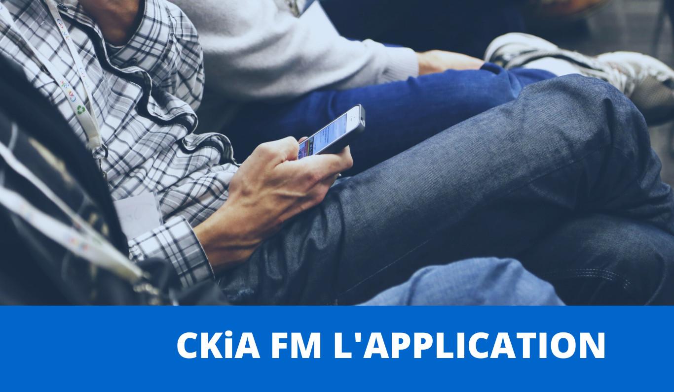 CKIA sort son application pour cellulaire