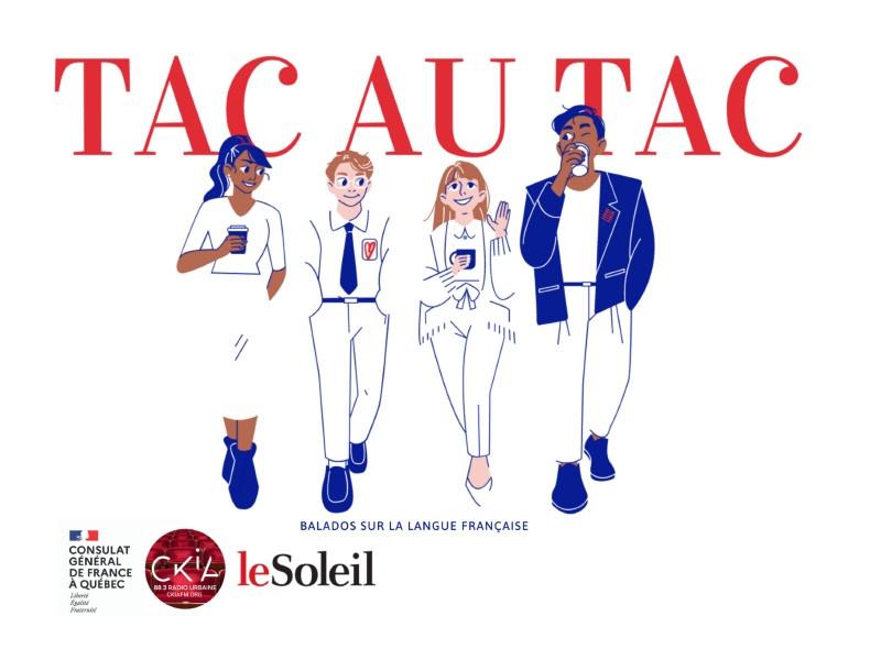 Tac au Tac : nouvelle série de balados culturels
