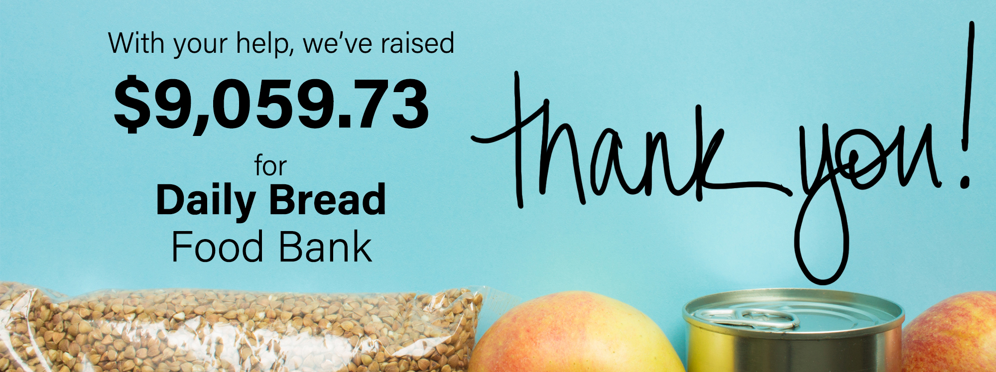 We raised $9000 for the Daily Bread Food Bank