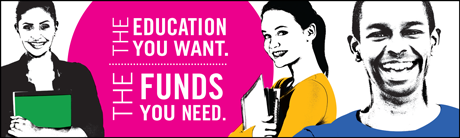 Banner with the text: The education you want. The funds you need.