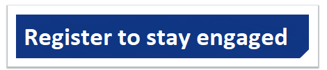 """rectangular blue button with white text that says """"register to stay engaged"""" and if you click on the image it will take you to the engaged.edmonton.ca/register registration page"""