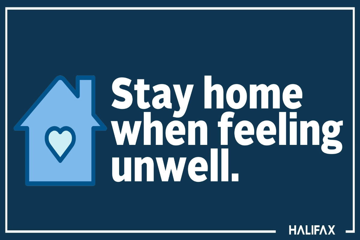 Stay home if you are feeling unwell