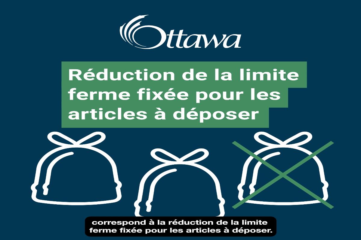 La réduction de la limite ferme fixée pour les articles à déposer en bordure de rue
