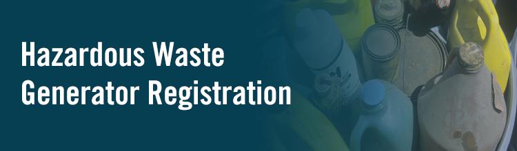Hazardous Waste Generator Registration