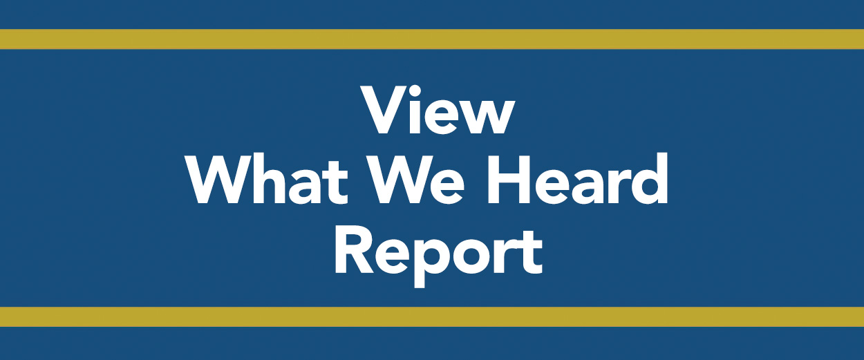 View What We Heard Report