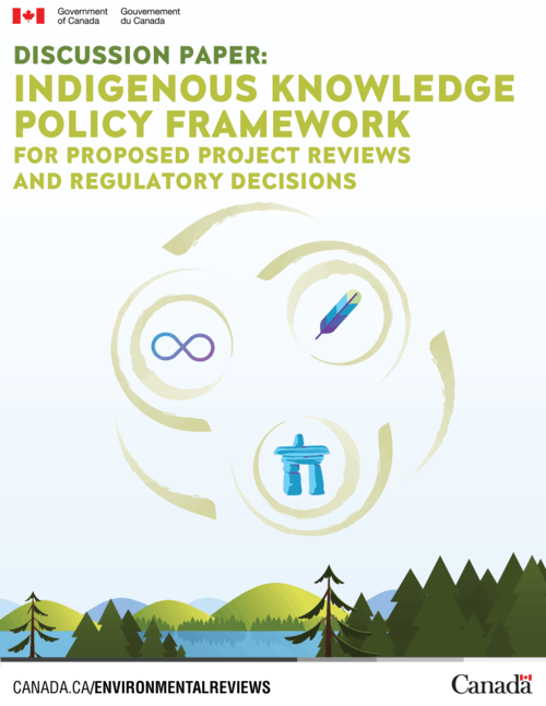 Indigenous Knowledge Policy Framework for Proposed Project Reviews and Regulatory Decisions