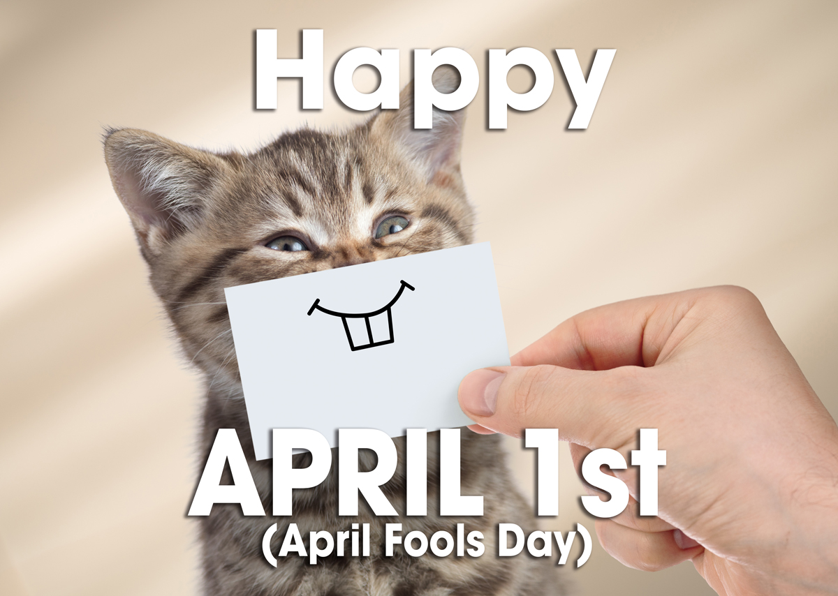 Happy April 1st (April Fools Day)