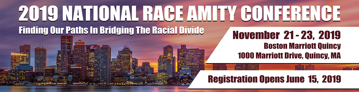 Conference In Boston Wednesday November >> National Race Amity Conference 2019 Registration