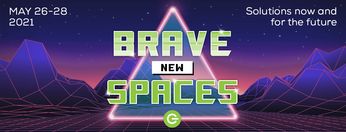 Logo: Brave New Spaces: Solutions now and for the future, May 26 to 28, 2021