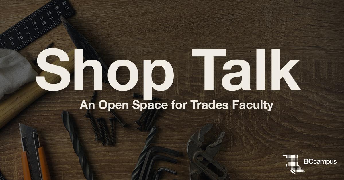 Shop Talk: An Open Space for Trades Faculty, BCcampus logo