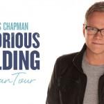 "Links to Announcing Steven Curtis Chapman's ""Glorious Unfolding"" Canadian tour"