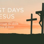 Links to The last days of Jesus: a new Easter devotional