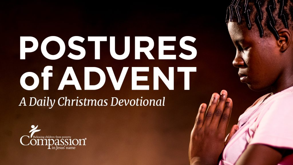 Postures of Advent - A Compassion Canada Christmas Devotional on The Bible App
