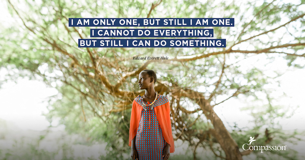 "An African teen girl in an orange and black top stands in front of a tree. Quote on image says: ""I am only one, but still I am one. I cannot do everything, but still I can do something."" – Edward Everett Hale"