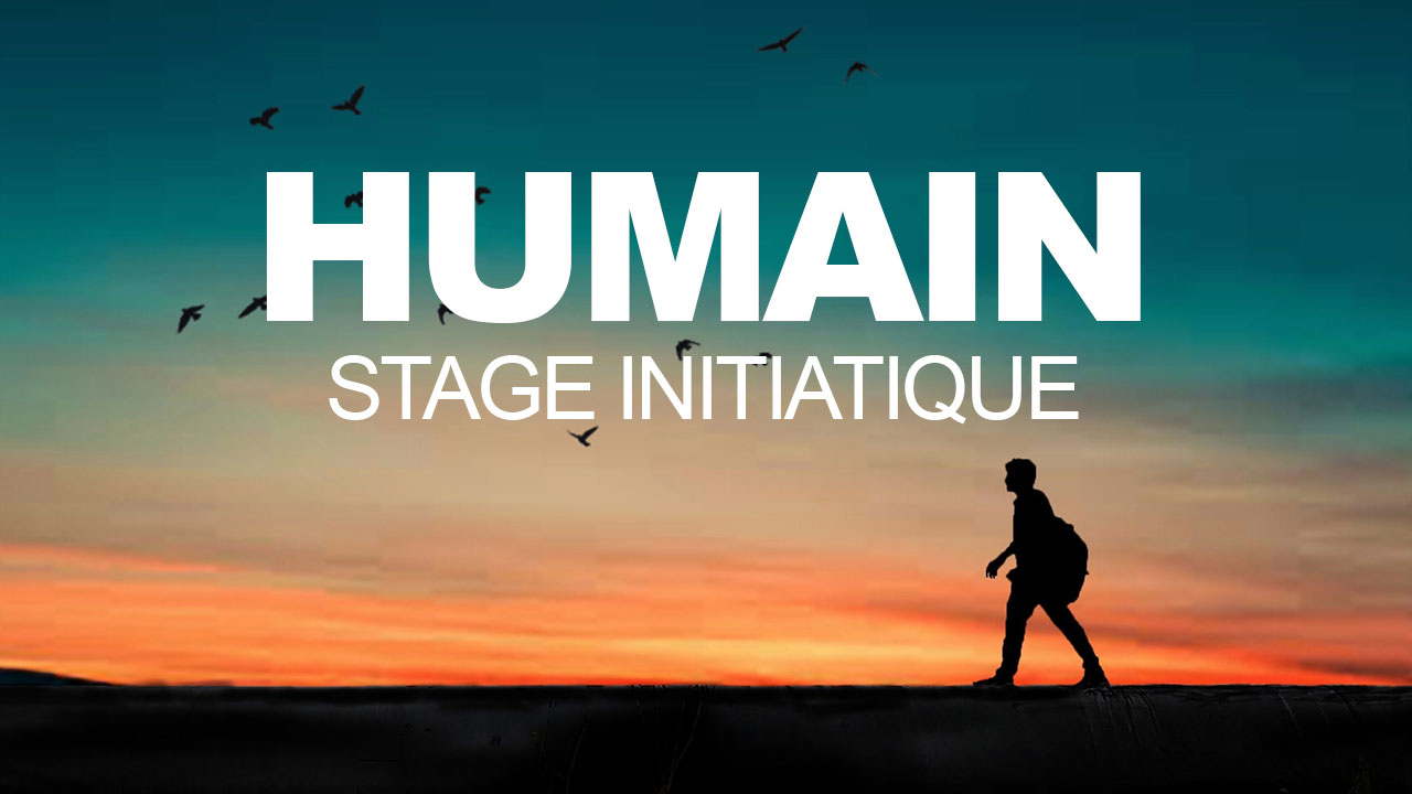 Stage Initiatique Humain