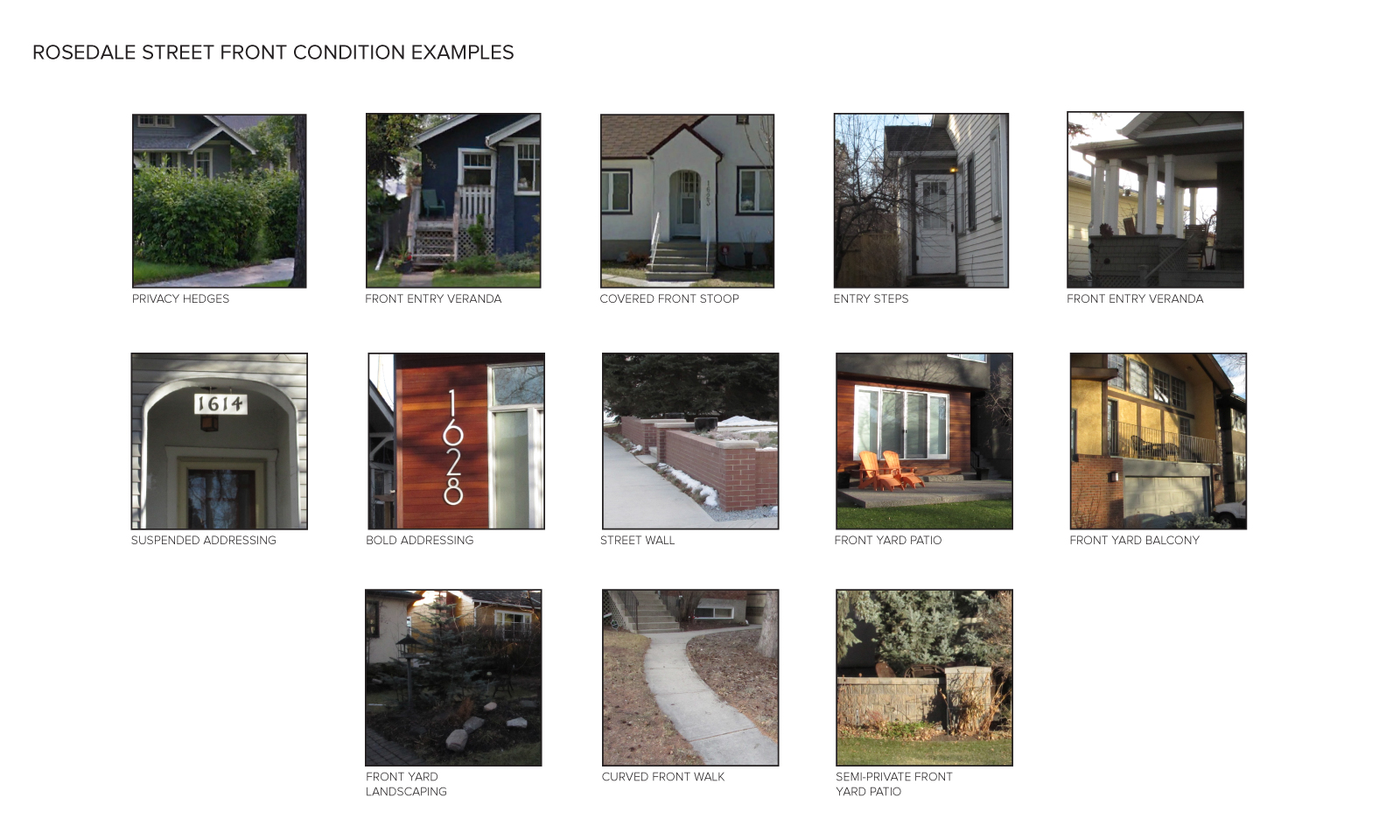 Images of street front (edge) elements such as hedges, verandas, steps, patios and landscaping.