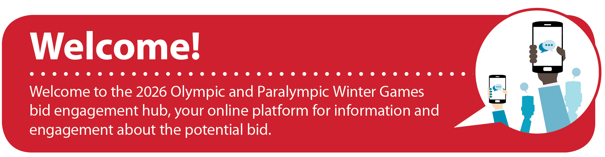 Welcome to the 2026 Olympic and Paralympic Bid Engagement Hub, your online platform for information and engagement about the bid.