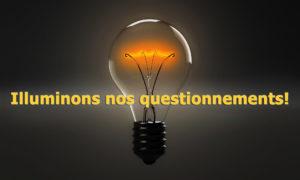 illuminons-nos-questionnements