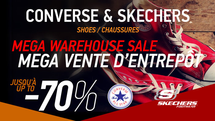 3ac54e3f90d Converse & Skechers mega warehouse sale , May 21st to 27th in Montreal! Up  to -70% off! A sale you don't want to miss.