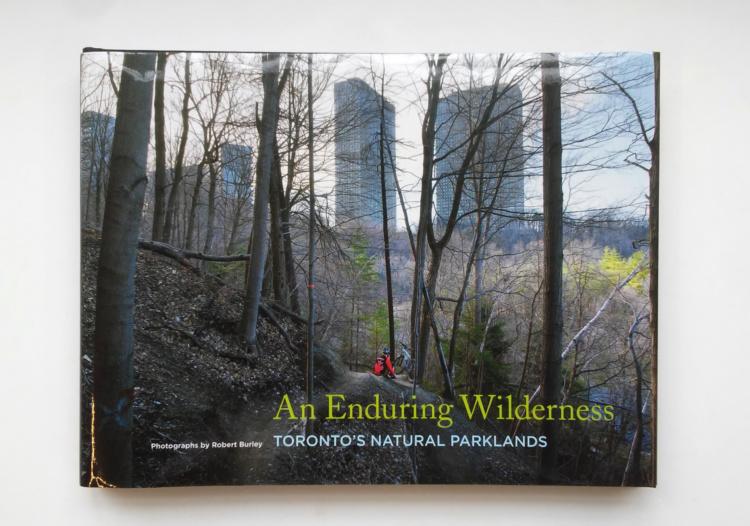 Robert Burley, An Enduring Wilderness, 2017, ECW Press