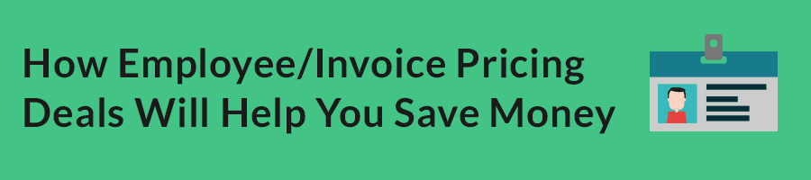 How Employee/Invoice Pricing Deals Will Help You Save Money