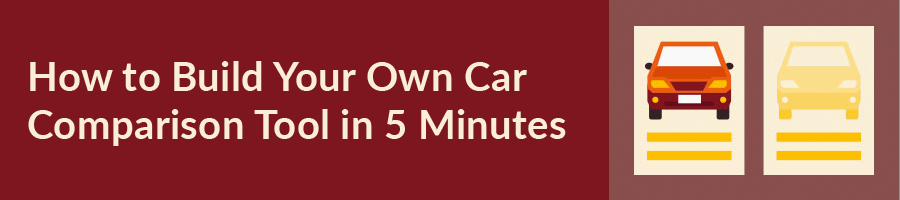 How to Build Your Own Car Comparison Tool in 5 Minutes